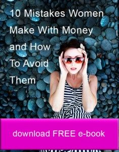 10 Mistakes Women Make With Money and How To Avoid Them